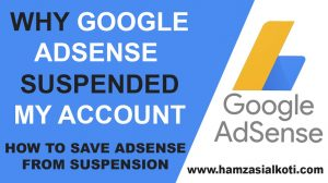 Why Google Adsense Suspended My Account | How to Save Adsense from Suspension